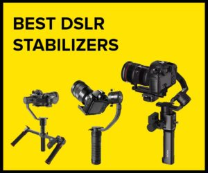 10 Best DSLR Stabilizers & Gimbals (Reviewed July 2019)