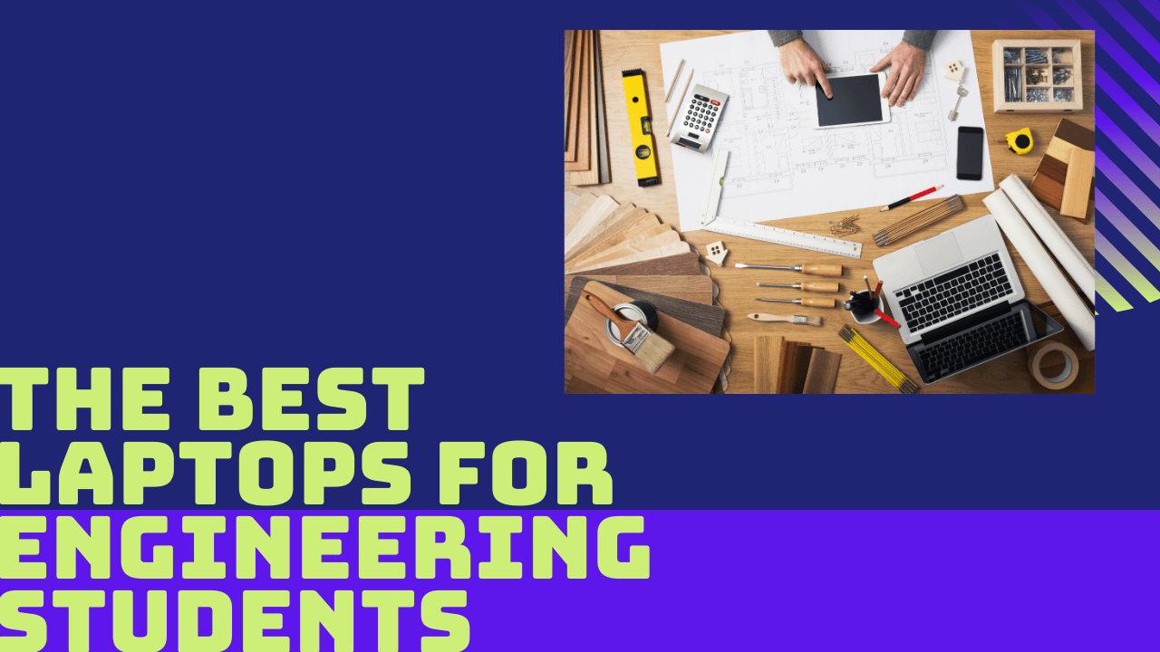 Best Laptops for Engineering Students in 2021