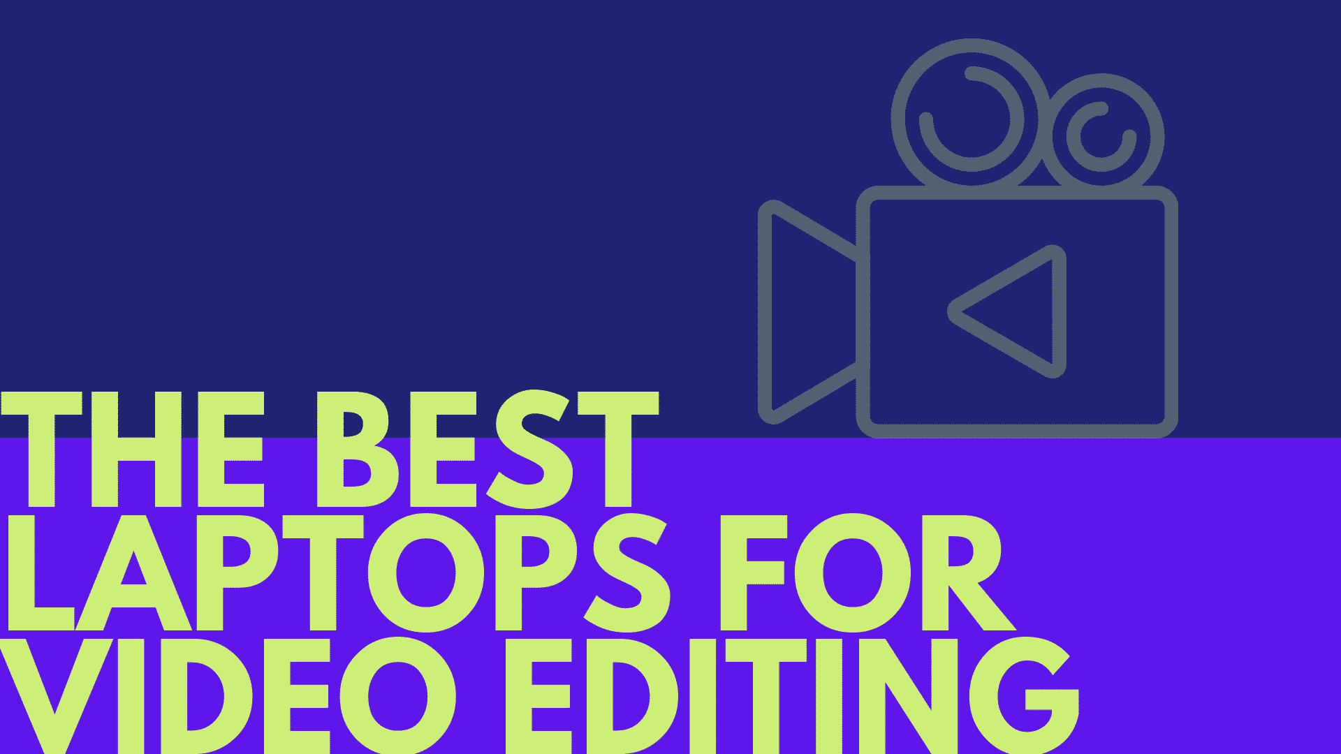 7+ Best Laptops for Video Editing in 2021